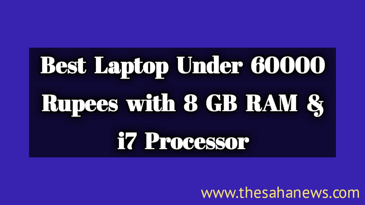 best laptops under 60000 with 8gb ram and i7 processor